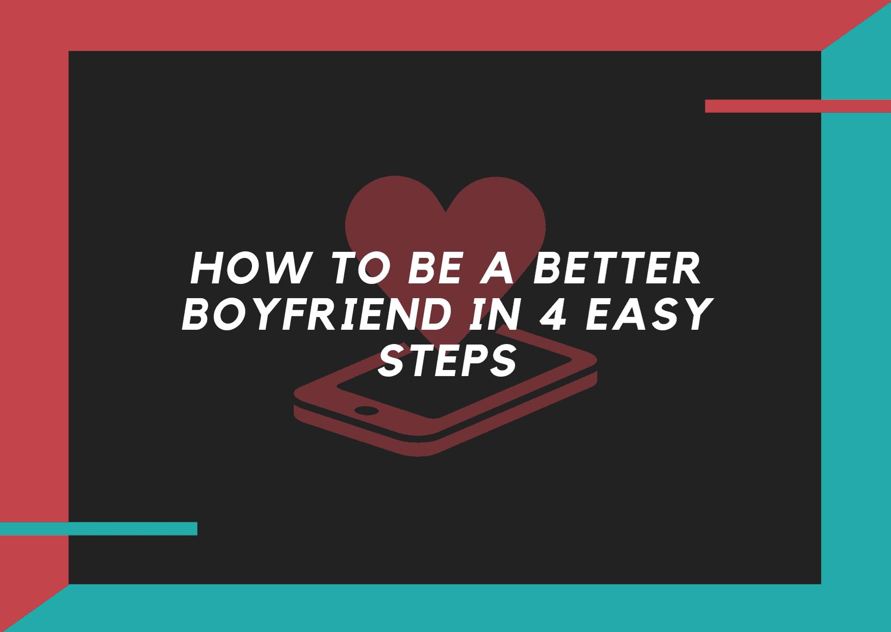 Dudefluencer: How to be a better boyfriend