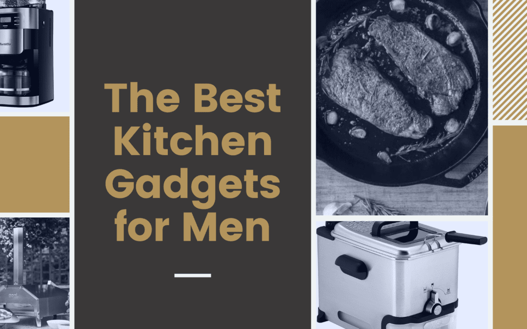The 5 Best Kitchen Gadgets For Men
