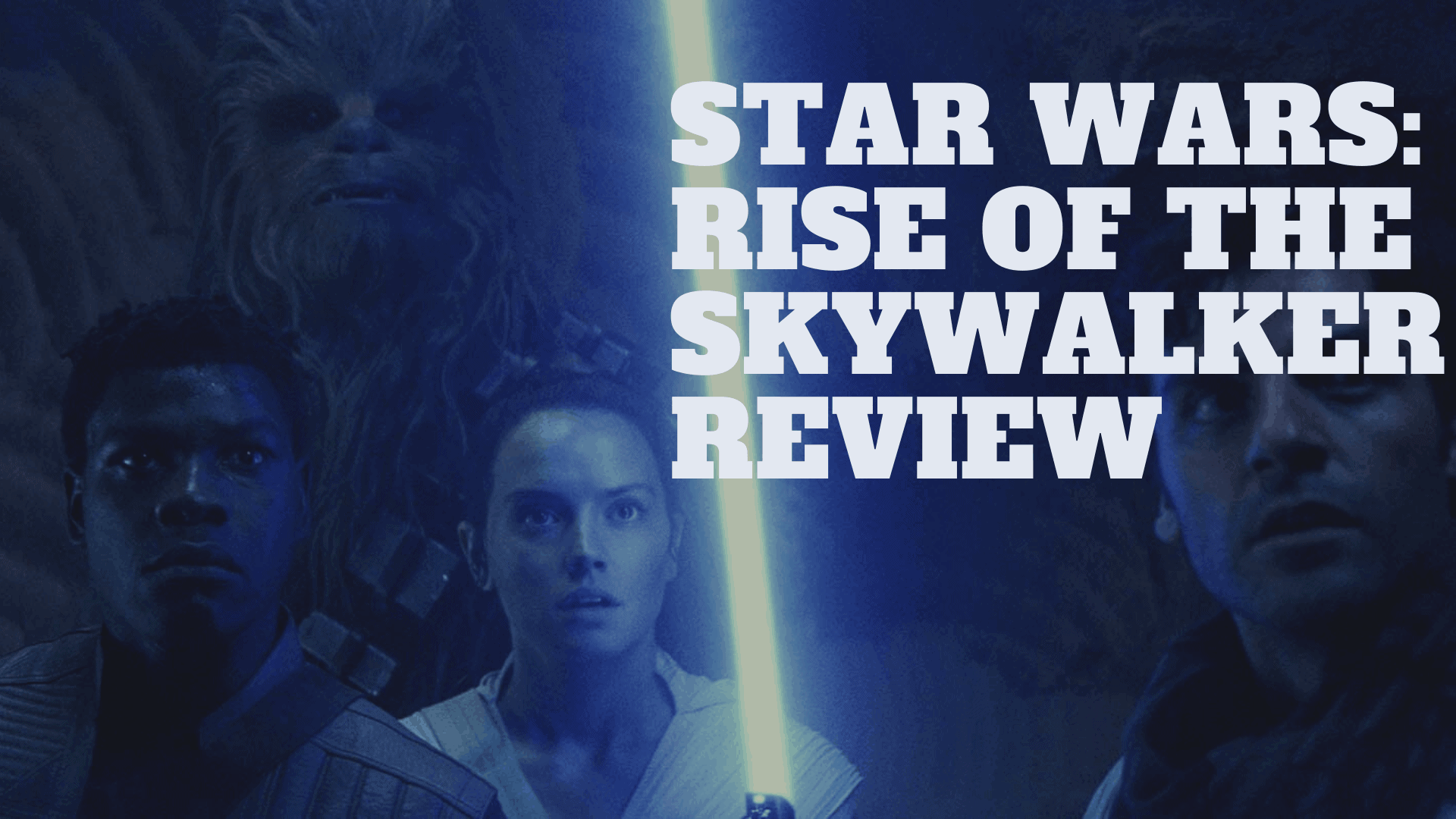 Dudefluencer: Star Wars: Rise of the Skywalker Review