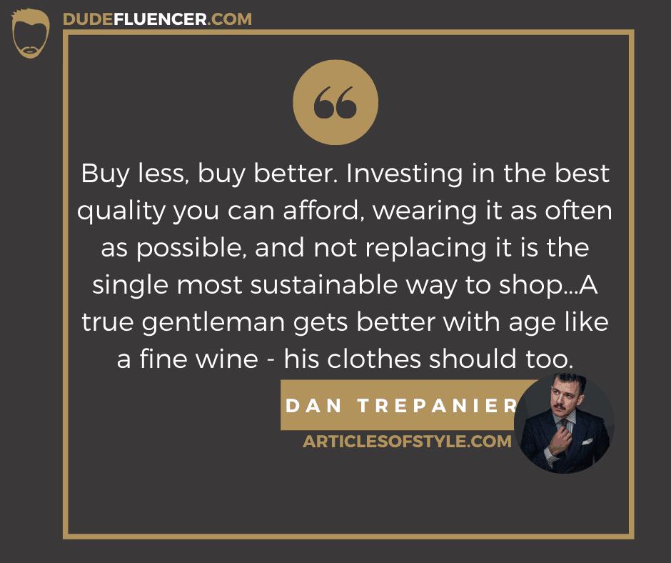 Dudefluencer: Men's Fashion Guide Dan Trepanier Quote