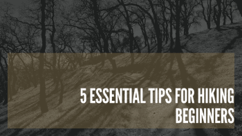 Dudefluencer: 5 Essential Hiking Tips for Beginners