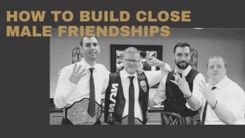 Dudefluencer: Build Close Male Friendships