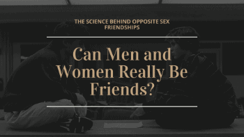 Dudefluencer: Opposite Sex Friendships