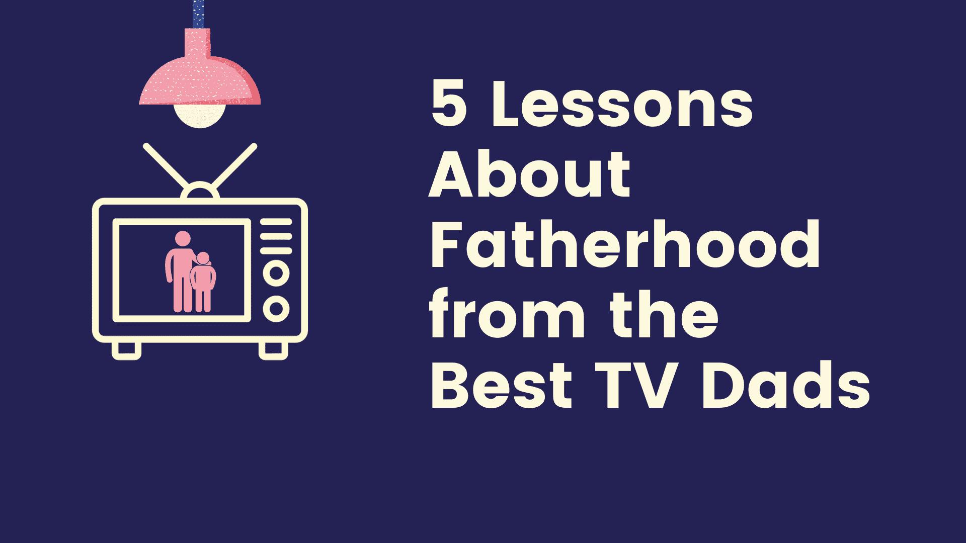 Dudefluencer: Best TV Dads