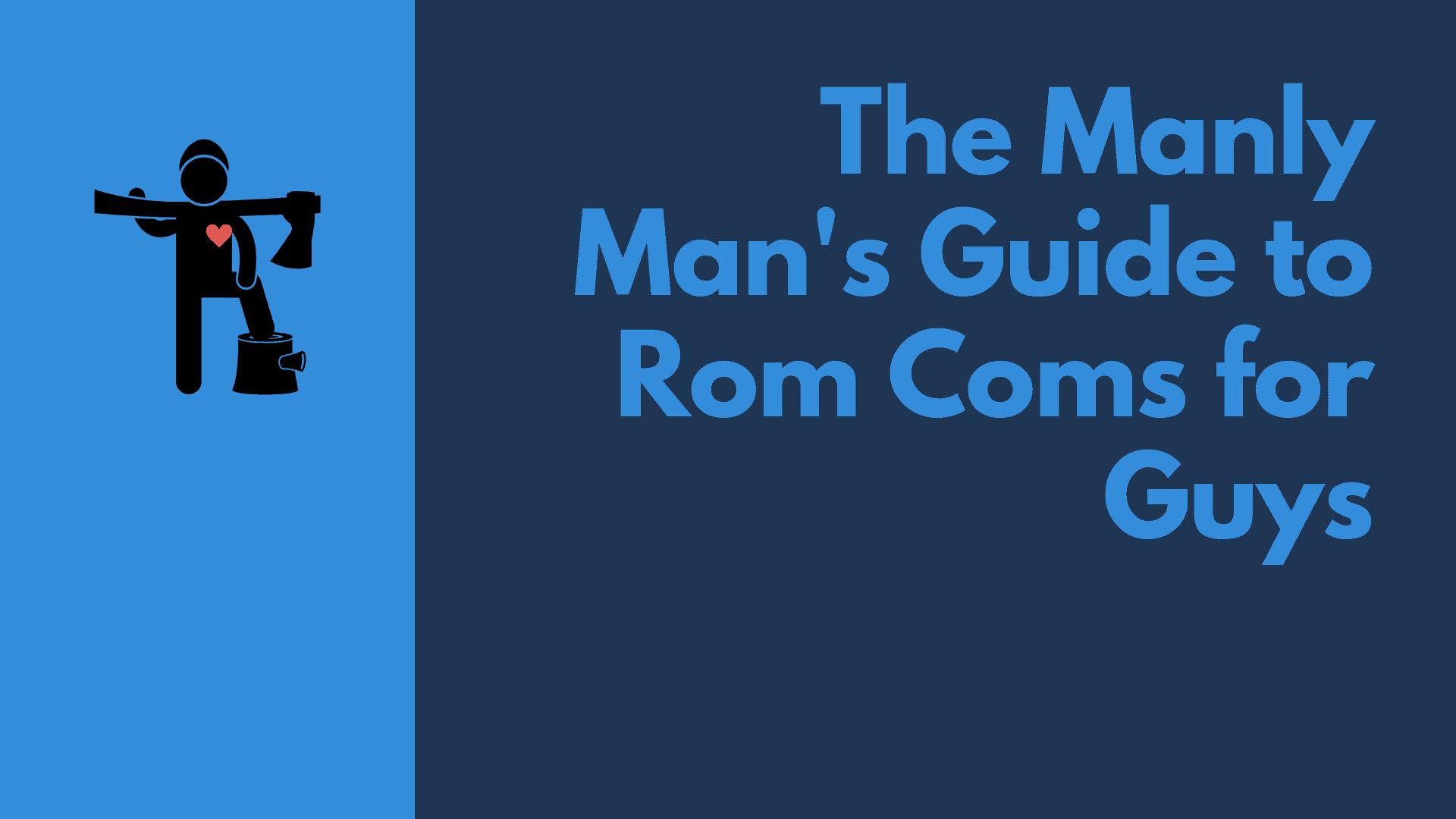 Dudefluencer: Rom-coms for guys
