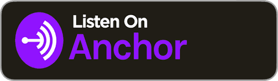 Listen to us on Anchor
