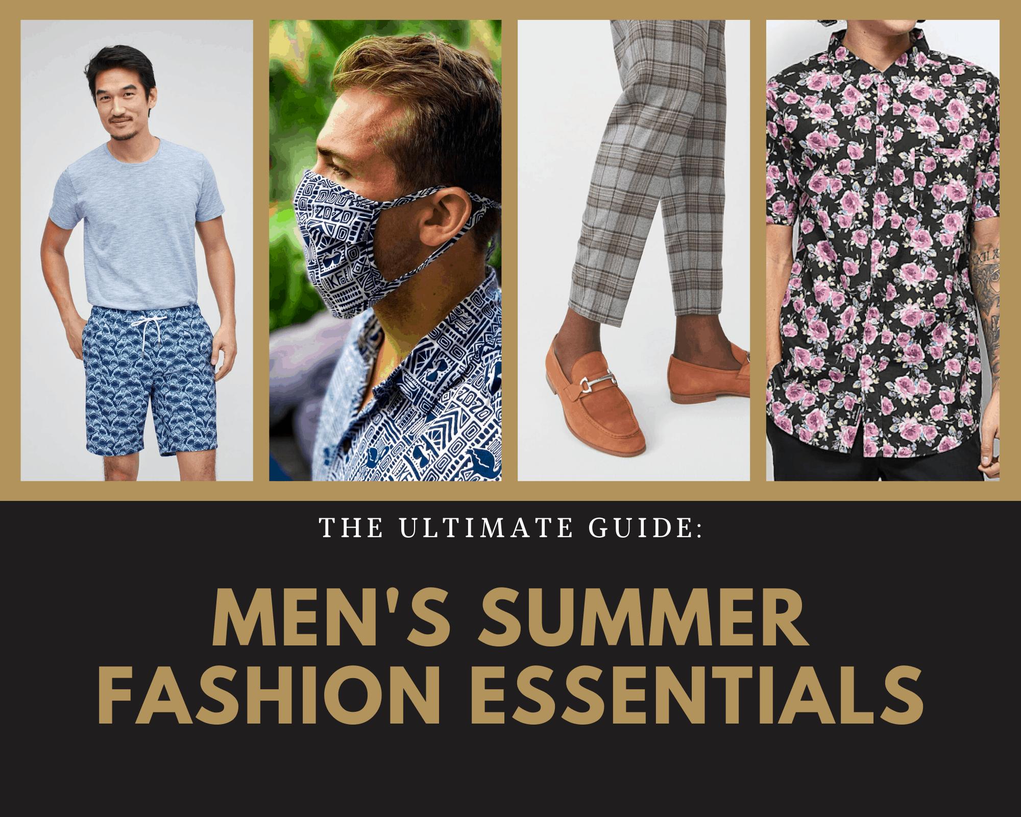 The Ultimate Guide Men S Summer Fashion Essentials Dudefluencer
