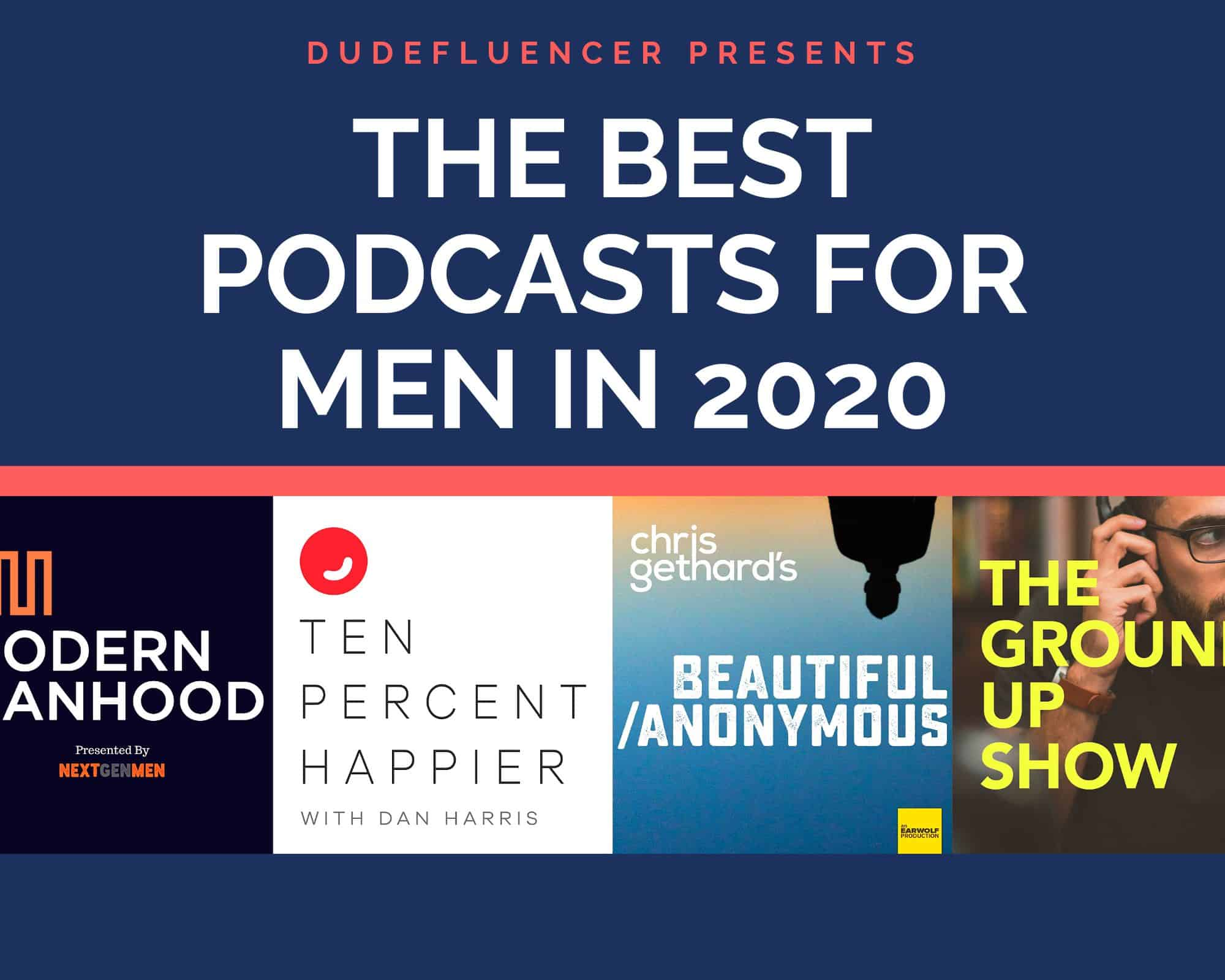 Dudefluencer: The Best Podcasts For Men