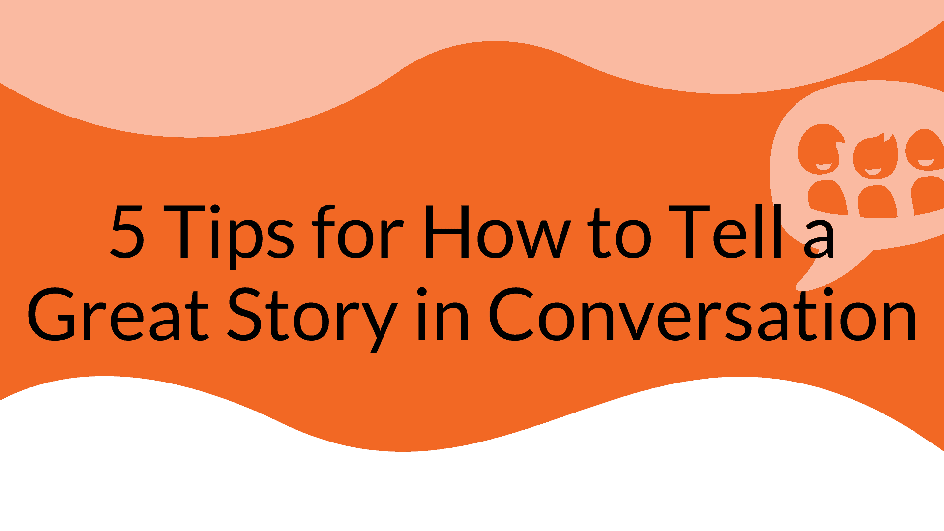 Dudefluencer: How to tell a great story in conversation