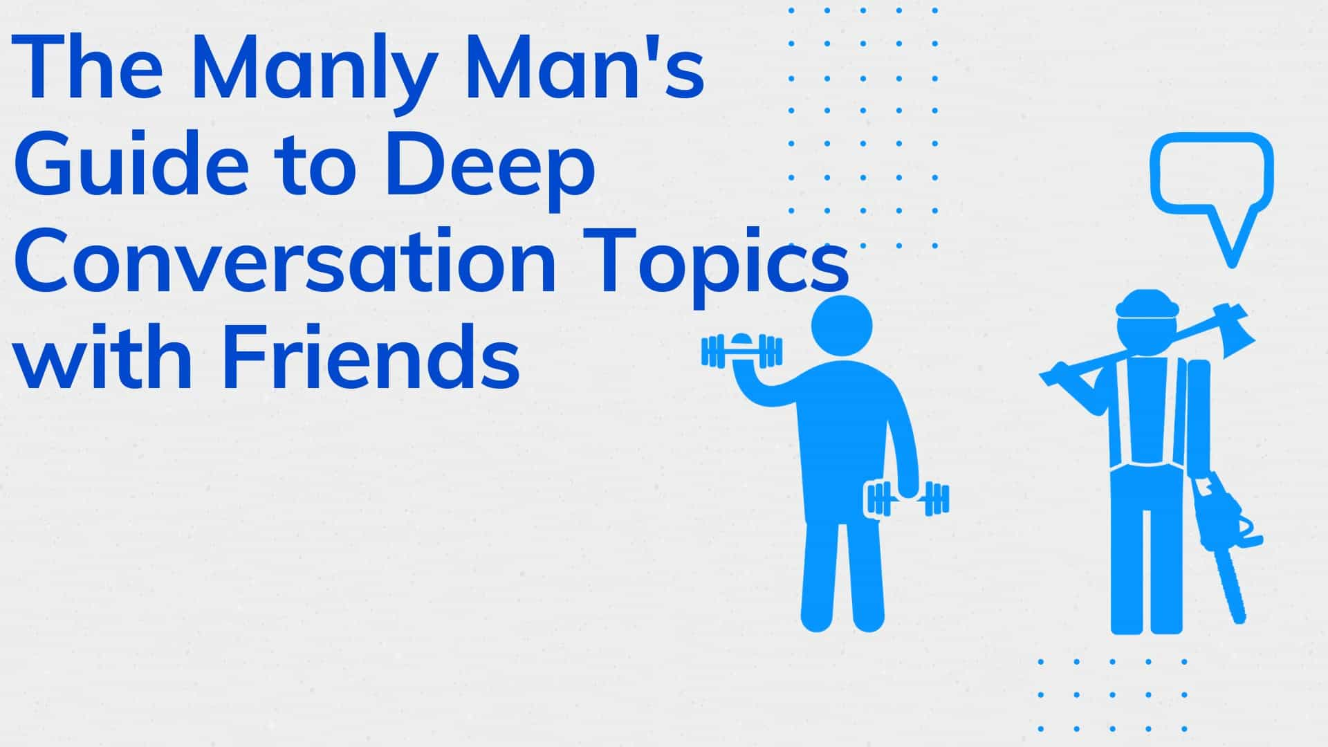 Dudefluencer: Deep Conversation Topics with Friends
