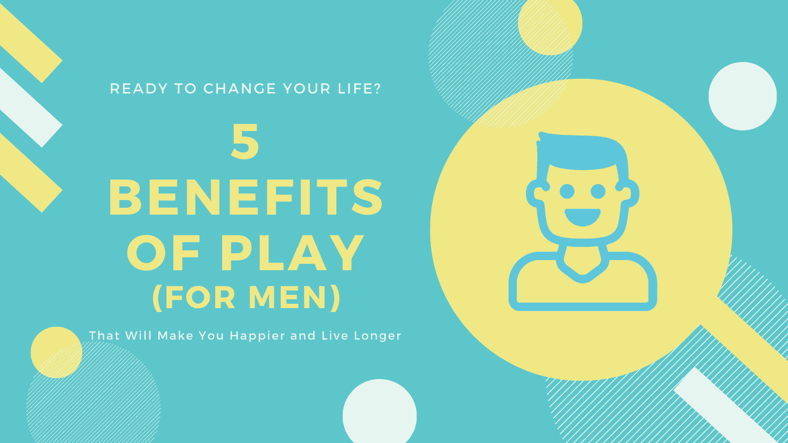 Dudefluencer: 5 Benefits of Play