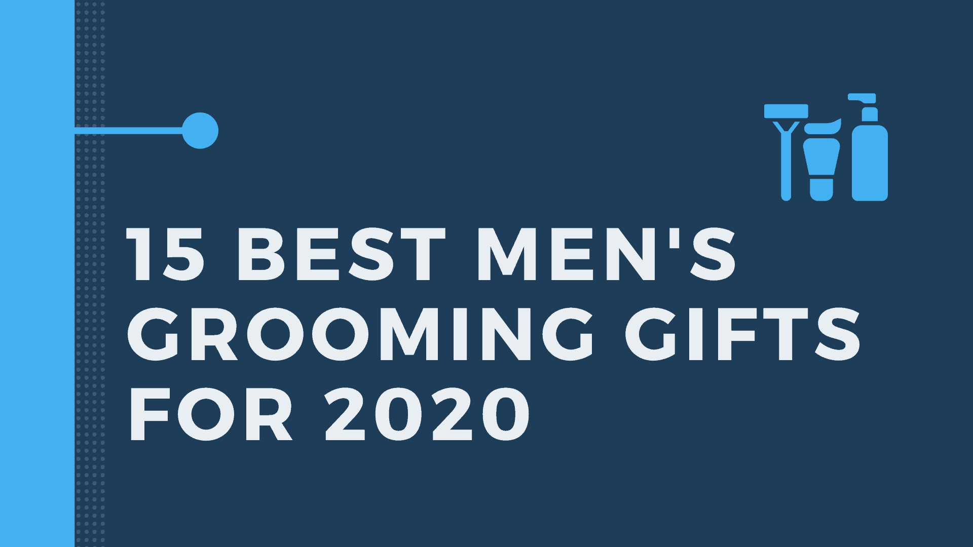 Dudefluencer: Best Men's Grooming Gifts for 2020