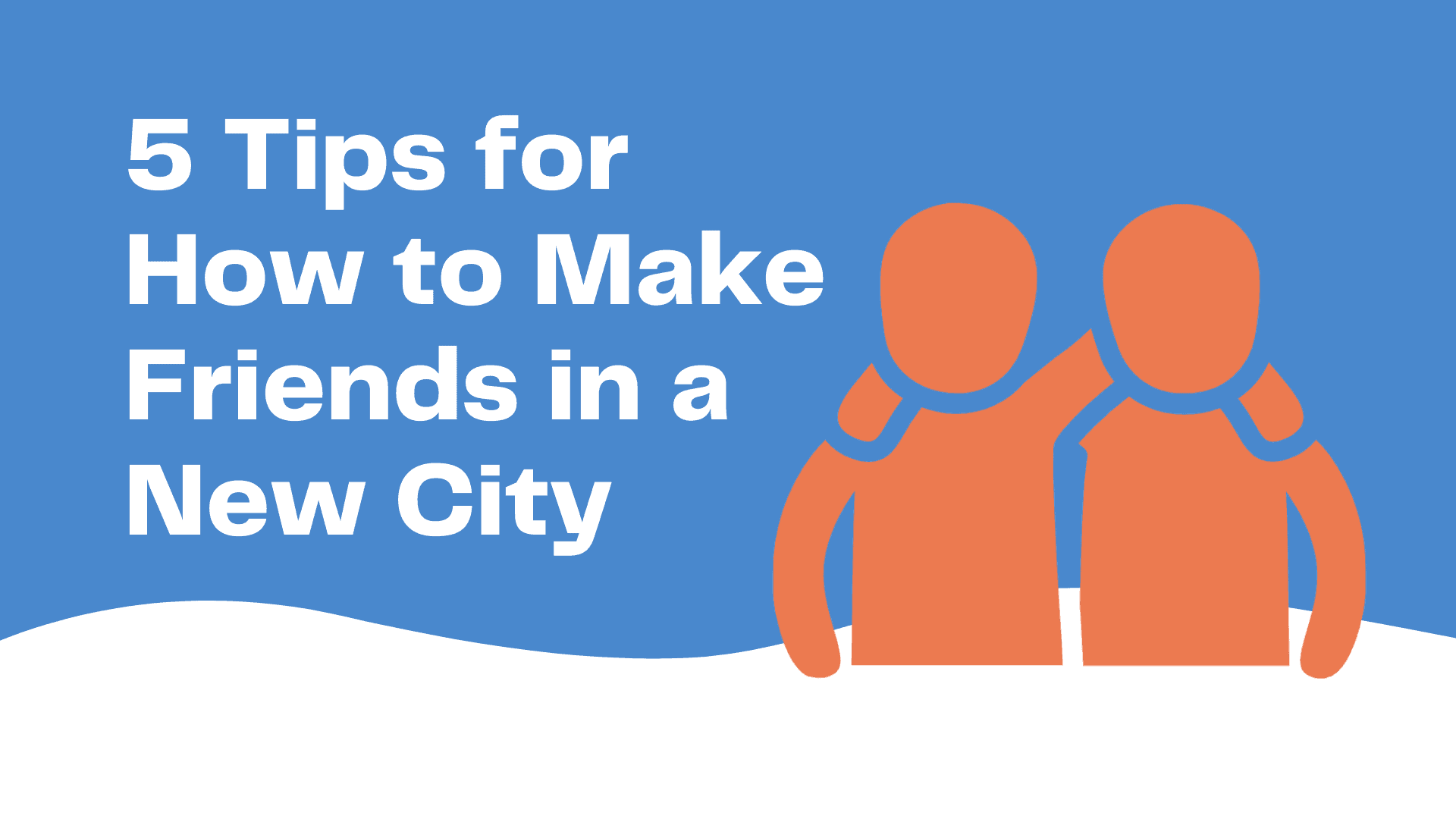Dudefluencer: How to Make Friends in a New City