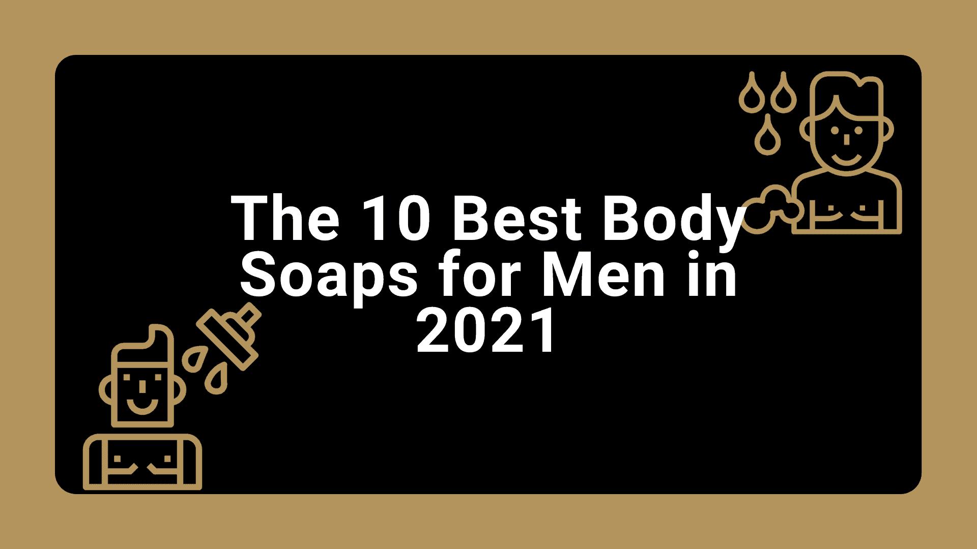 Dudefluencer: Best Body Soaps for Men