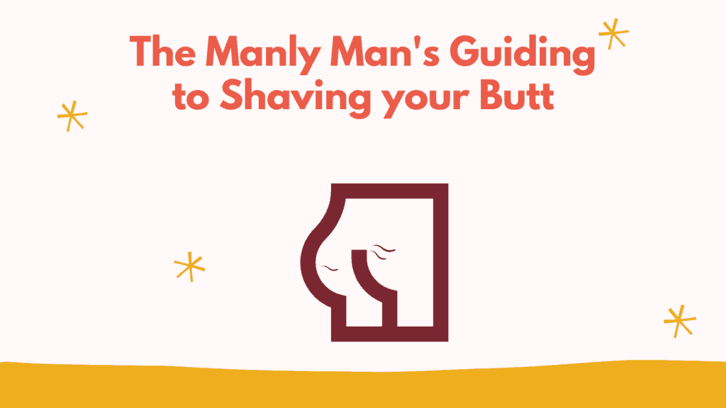 Dudefluencer: Shave your butt
