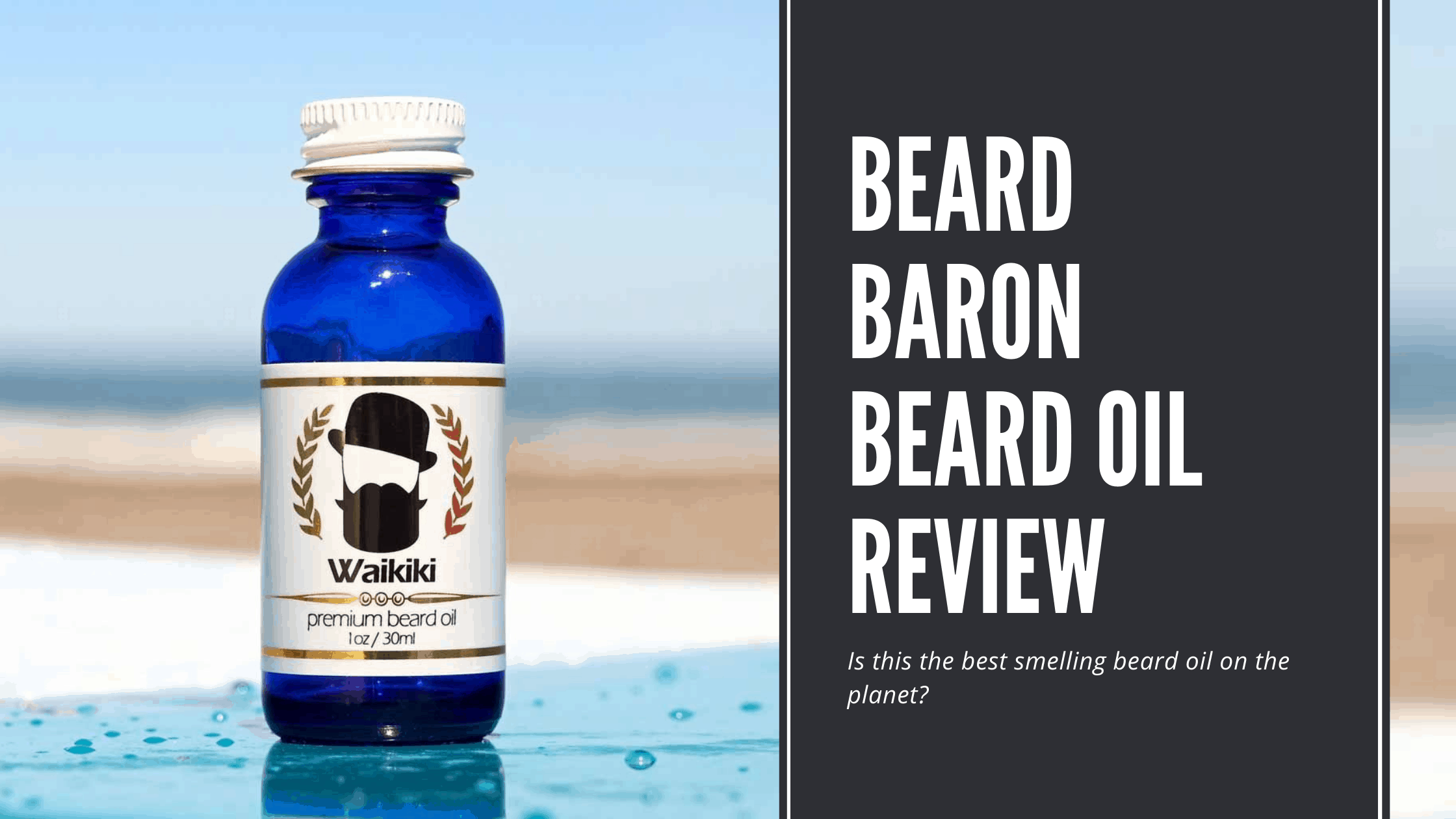 Dudefluencer: Beard Baron Beard Oil Review