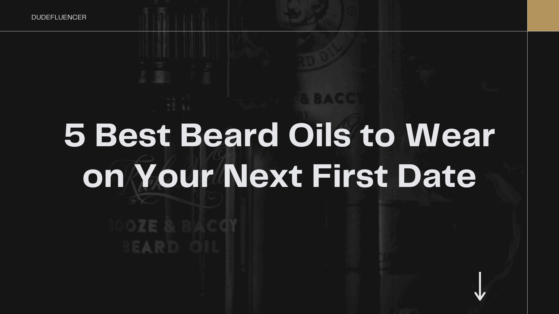 Dudefluencer: Best Beard Oils