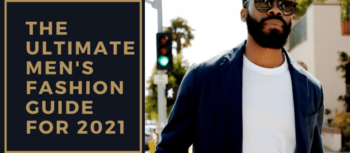 Dudefluencer: Men's Fashion Guide for 2021