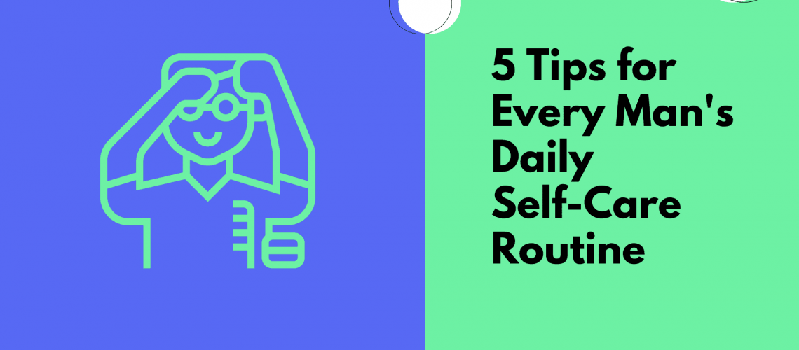 Dudefluencer: Men's Daily Self-Care Routine