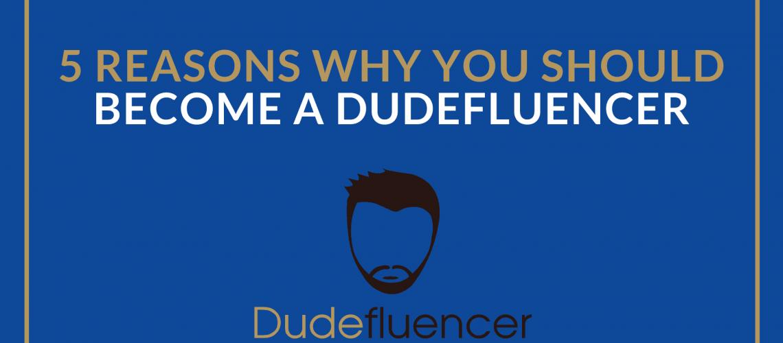 Dudefluencer: Become a Dudefluencer