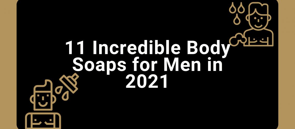 Best Body Soaps for Men