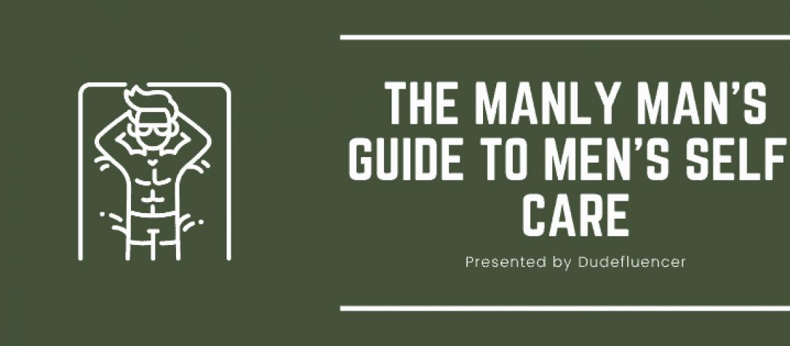 Dudefluencer: Men's Self-care