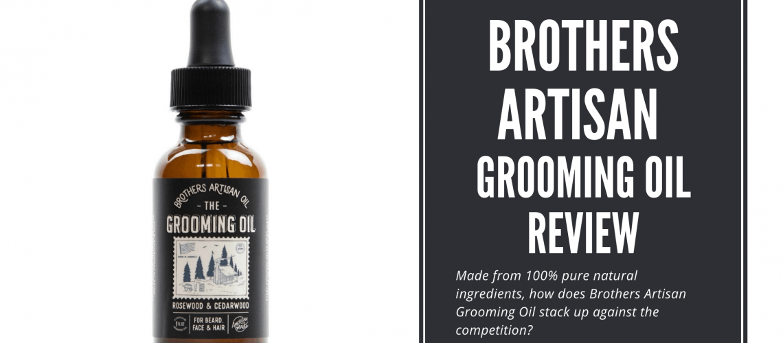 Dudefluencer: Brothers Artisan Grooming Oil Review