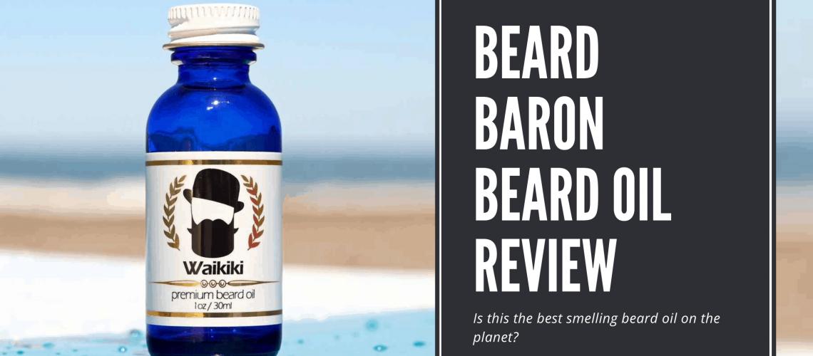 Dudefluencer: Beard Baron Beard Oil Review