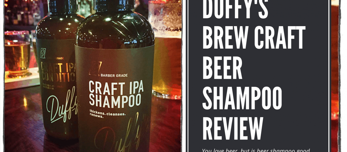Dudefluencer: Duffy's Brew Craft Beer Shampoo